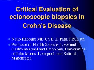Critical Evaluation of colonoscopic biopsies in Crohn's Disease