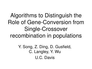 Algorithms to Distinguish the Role of Gene-Conversion from Single-Crossover recombination in populations