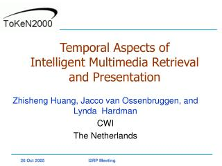 Temporal Aspects of  Intelligent Multimedia Retrieval and Presentation