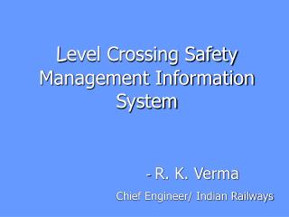 L evel Crossing Safety Management Information System