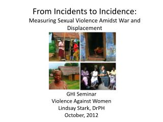 From Incidents to Incidence: Measuring Sexual Violence Amidst War and Displacement