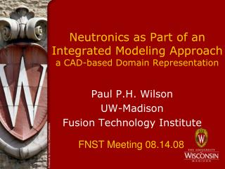 Neutronics as Part of an Integrated Modeling Approach a CAD-based Domain Representation