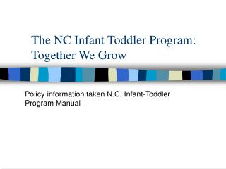 The NC Infant Toddler Program: Together We Grow