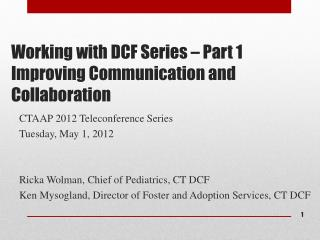 Working with DCF Series – Part 1 Improving Communication and Collaboration