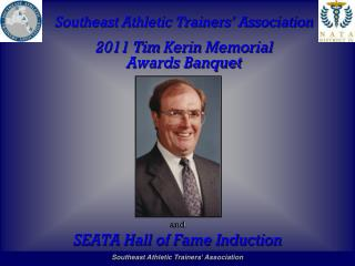 Southeast Athletic Trainers' Association 2011 Tim  Kerin  Memorial Awards Banquet and SEATA Hall of Fame Induction