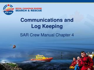 Communications and  Log Keeping