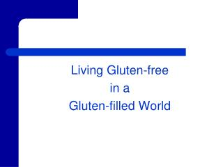 Living Gluten-free  in a  Gluten-filled World