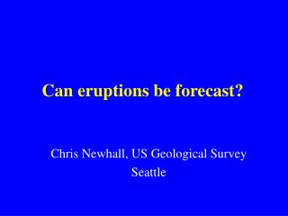 Can eruptions be forecast?