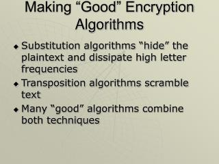 "Making ""Good"" Encryption Algorithms"