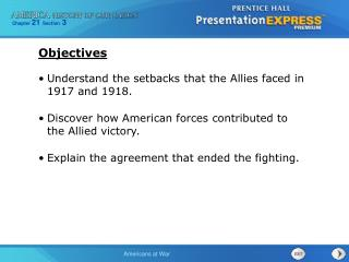 Understand the setbacks that the Allies faced in 1917 and 1918. Discover how American forces contributed to the Allied v