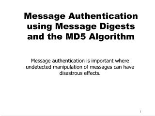 Message Authentication using Message Digests and the MD5 Algorithm