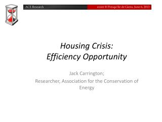 Housing Crisis:  Efficiency Opportunity