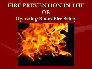 Operating Room Fire Safety