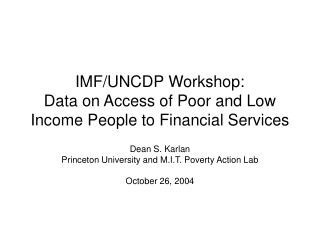 IMF/UNCDP Workshop: Data on Access of Poor and Low Income People to Financial Services