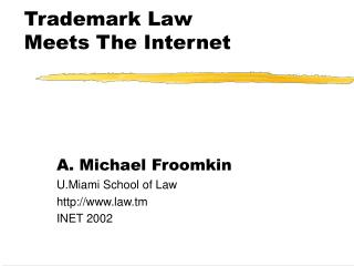 Trademark Law           Meets The Internet