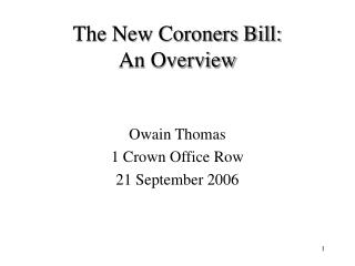 The New Coroners Bill: An Overview