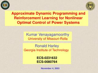 Approximate Dynamic Programming and Reinforcement Learning for Nonlinear Optimal Control of Power Systems