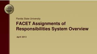 FACET Assignments of Responsibilities System Overview