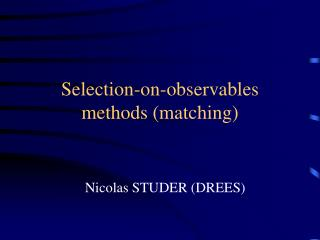Selection-on-observables methods (matching)