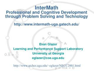 InterMath Professional and Cognitive Development through Problem Solving and Technology http://www.intermath-uga.gatech.