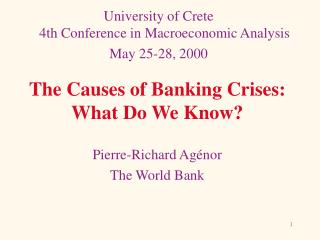 The Causes of Banking Crises:  What Do We Know?