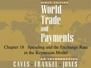 Chapter 18   Spending and the Exchange Rate in the Keynesian Model