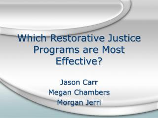Which Restorative Justice Programs are Most Effective?