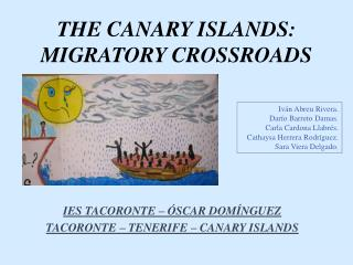 THE CANARY ISLANDS: MIGRATORY CROSSROADS