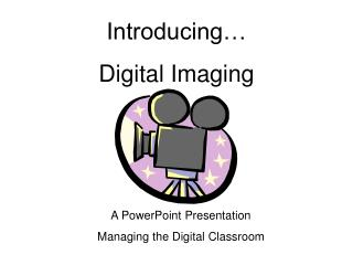 Introducing… Digital Imaging