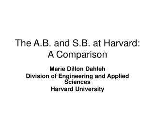 The A.B. and S.B. at Harvard: A Comparison