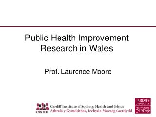 Public Health Improvement Research in Wales
