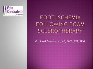 FOOT ISCHEMIA FOLLOWING FOAM SCLEROTHERAPY