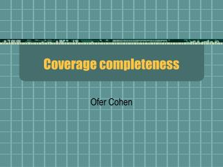 Coverage completeness