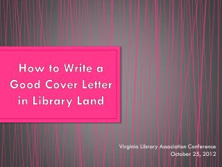 How to Write a Good Cover Letter in Library Land