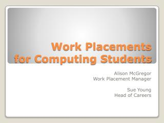 Work Placements  for Computing Students