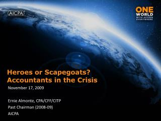 Heroes or Scapegoats? Accountants in the Crisis
