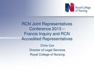 RCN Joint Representatives Conference 2013 – Francis Inquiry and RCN Accredited Representatives