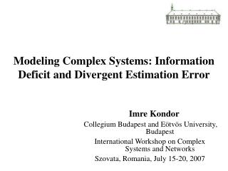 Modeling Complex Systems: Information Deficit and Divergent Estimation Error