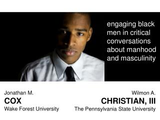 engaging black men in critical conversations about manhood and masculinity