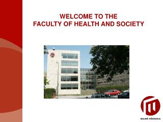 WELCOME TO THE FACULTY OF HEALTH AND SOCIETY