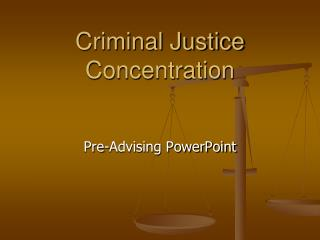 Criminal Justice Concentration