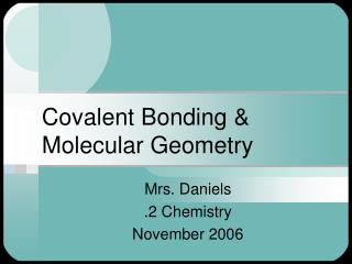 Covalent Bonding & Molecular Geometry