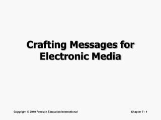 Crafting Messages for Electronic Media