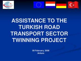 ASS I STANCE TO THE  TURKISH  ROAD  TRANSPORT SECTOR  TWINNING PROJECT