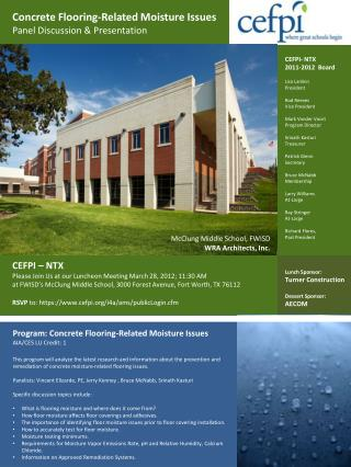CEFPI – NTX Please Join Us at our Luncheon Meeting March 28, 2012; 11:30 AM at FWISD's McClung Middle School, 3000 Fores
