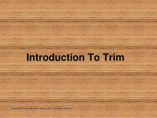 Introduction To Trim