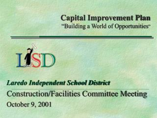 "Capital Improvement Plan       ""Building a World of Opportunities """