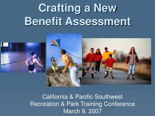 Crafting a New  Benefit Assessment