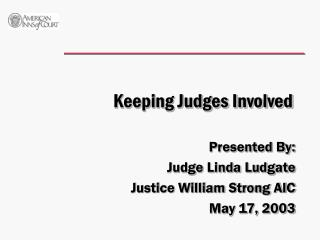 Keeping Judges Involved