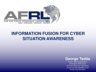 INFORMATION FUSION FOR CYBER SITUATION AWARENESS